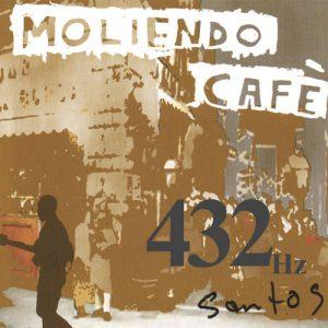 Moliendo_Cafe_432Hz